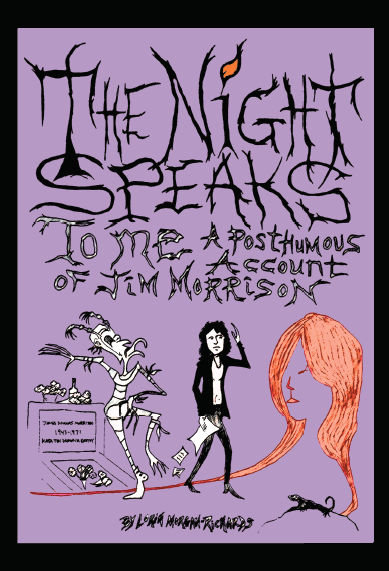 The Night Speaks to Me: A Posthumous Account of Jim Morrison